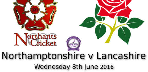 Northamptonshire v Lancashire One Day Cup The County Ground
