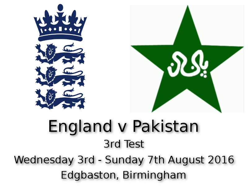England v Pakistan 3rd Test 3rd - 7th August 2016