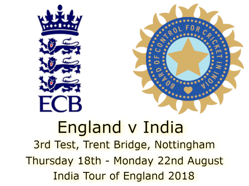 England v India Trent Bridge 3rd Test